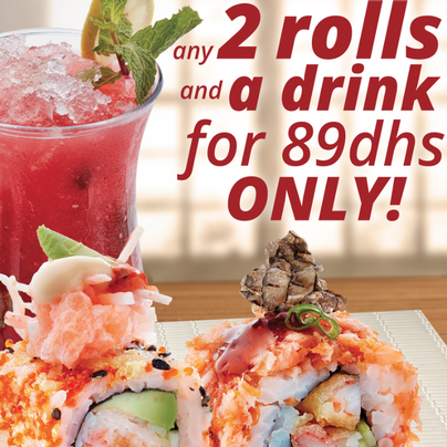 COMBO SPECIALS Any 2 Rolls and a Drink for 89 dhs ONLY!